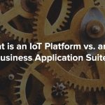 IoT Platform vs Business App Suite