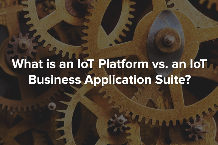 IoT Platform vs Business App Suite